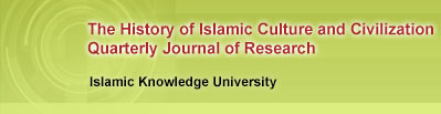 The History of Islamic Culture and Civilization A Quarterly Research Journal